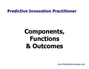 Components, Functions, & Outcomes - 01